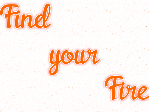 "Een keuzeproces doorlopen  ""find your fire!"""