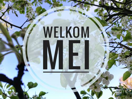 Welkom mei! Spannende en rustige maand