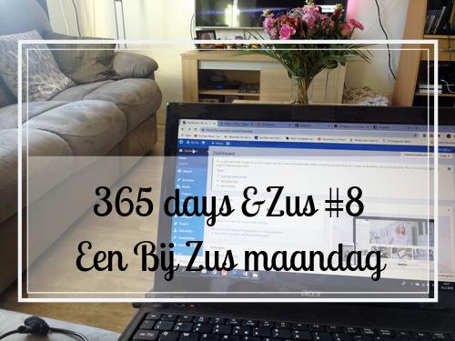 365 days &Zus #8 Een Bij Zus maandag