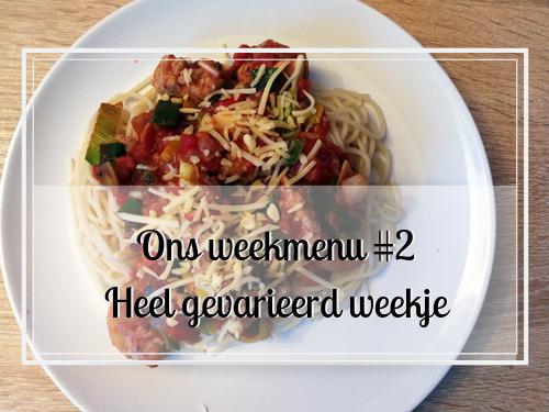 Ons weekmenu #2 heel gevarieerd weekje
