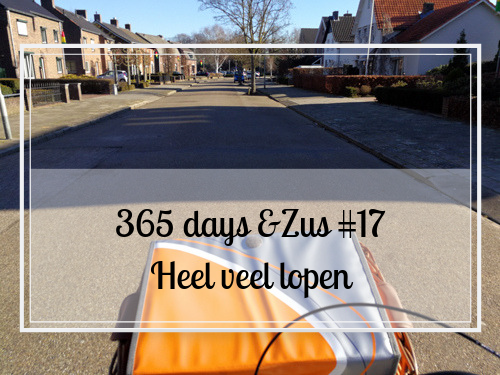365 days &Zus #17 heel veel lopen
