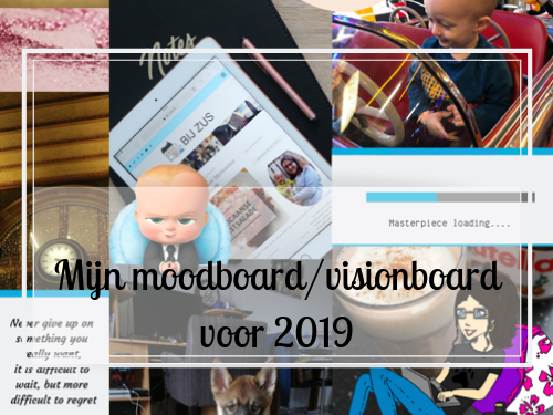 Mijn mood / visionboard van 2019