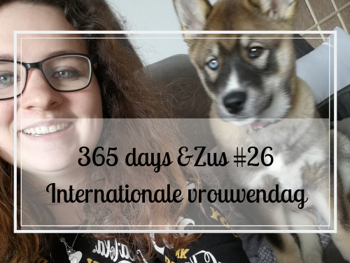 365 days &Zus #26 internationale vrouwendag