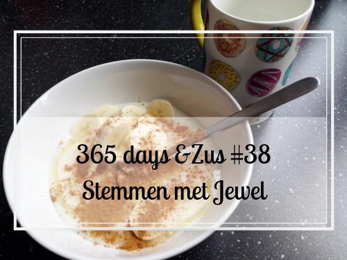 365 days &Zus #38 Stemmen met Jewel
