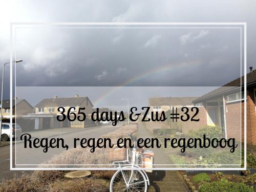 365 days &Zus #32 Regen, regen en een regenboog