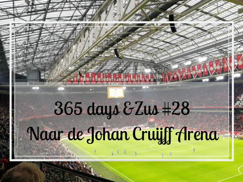 365 days &Zus #28 Naar de Johan Cruijff Arena