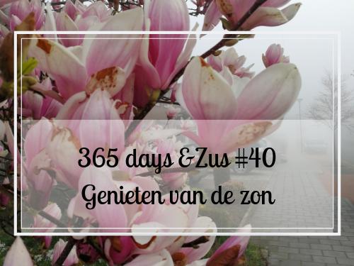 365 days &Zus #40 genieten van de zon