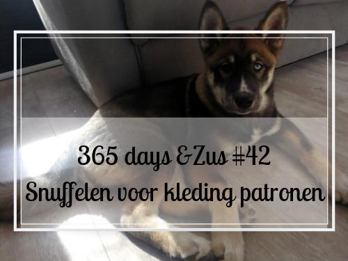 365 days &Zus #42 Snuffelen voor kleding patronen