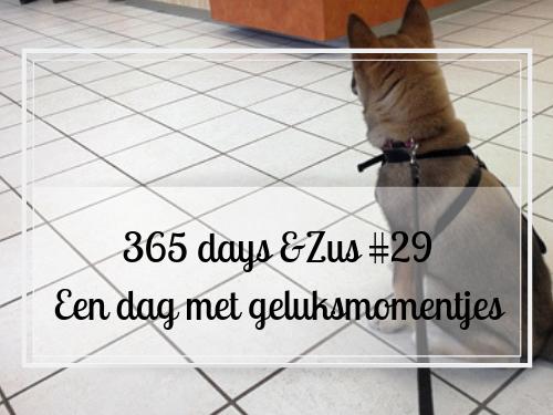 365 days &Zus #29 Een dag met geluksmomentjes
