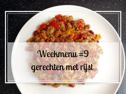 Weekmenu #9 gerechten met rijst