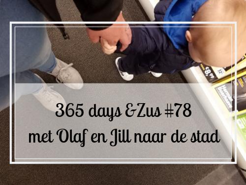 365 days &Zus #78 met Olaf en Jill naar de stad