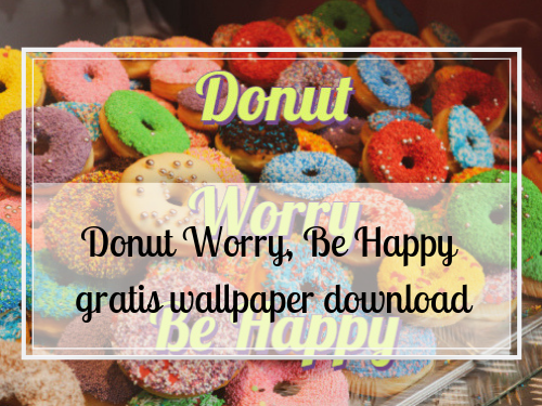 Donut Worry Be Happy freebie (gratis wallpaper download)