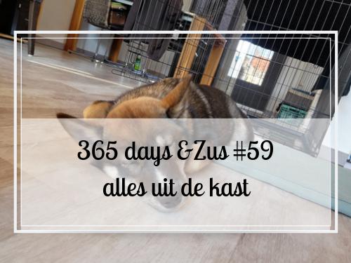 365 days &Zus #59 alles uit de kast