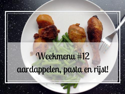 Weekmenu #12 aardappelen, pasta en rijst!